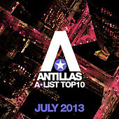 Antillas A-List Top 10 - July 2013 von Various Artists