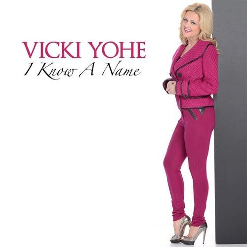 I Know A Name by Vicki Yohe