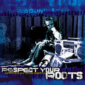Respect Your Roots von Various Artists