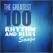 The Greatest 100 Rhythm and Blues Songs von Various Artists