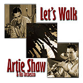 Let's Walk by Artie Shaw