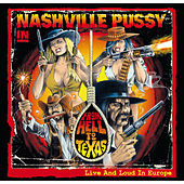 From Hell To Texas - Live and Loud in Europe by Nashville Pussy