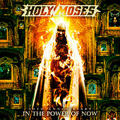 30th Anniversary - In the Power of Now von Holy Moses