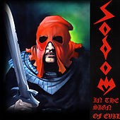 In the Sign of Evil / Obsessed by Cruelty by Sodom