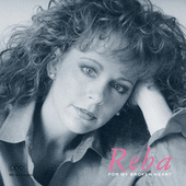 For My Broken Heart by Reba McEntire