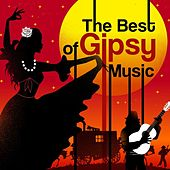 The Best of Gipsy Music von Various Artists