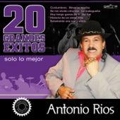 20 Grandes Exitos de Antonio Rios