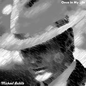 Once in My Life de Michael Bubble
