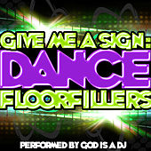 Give Me a Sign: Dance Floorfillers by God Is A DJ