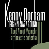 Original Jazz Sound: Round About Midnight at the Cafe Bohemia (Live) by Kenny Dorham