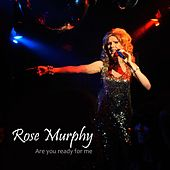 Are You Ready for Me de Rose Murphy