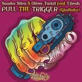 Pull the Trigger (Gladiator) by Sandro Silva
