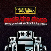 Rock The Disco by Robbie Rivera