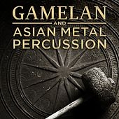 Gamelan and Asian Metal Percussion by Various Artists