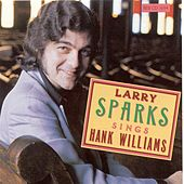 Sings Hank Williams by Larry Sparks