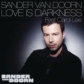 Love Is Darkness by Sander Van Doorn