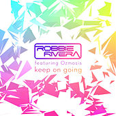 Keep On Going by Robbie Rivera