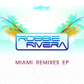 Miami Remixes EP by Robbie Rivera