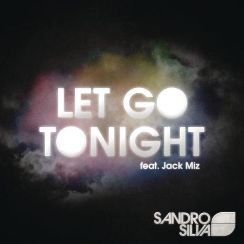 Let Go Tonight EP by Sandro Silva