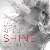 Shine (Remixes) by Late Night Alumni