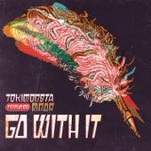 Go With It de TOKiMONSTA