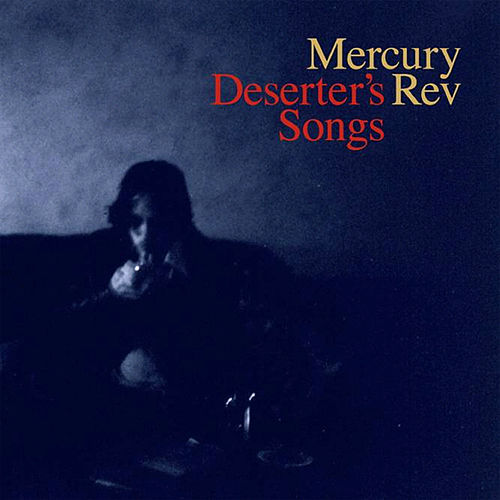 Deserter's Songs by Mercury Rev