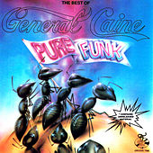 The Best of General Caine- Pure Funk von General Caine