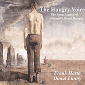 The Hungry Voice (The Song Legacy Of Ireland's Great Hunger by Frank Harte