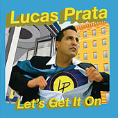Lets Get It On by Lucas Prata