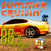 Summer Cruisin' - 80s Style by Various Artists