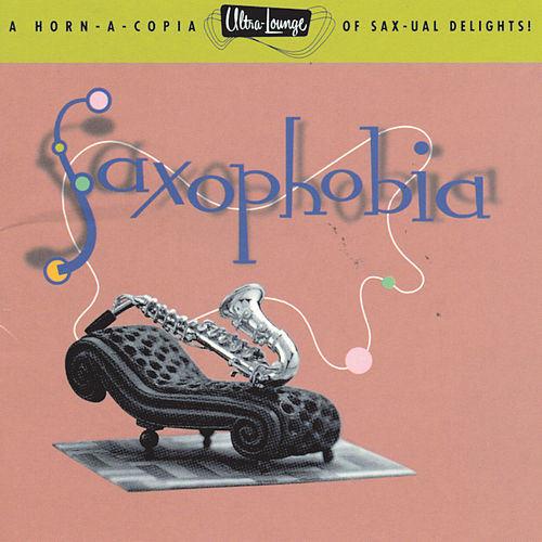 Ultra-Lounge Vol. 12: Saxophobia by Various Artists