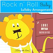 Drunk On You (Lullaby Arrangement of Luke Bryan) by Rock N' Roll Baby Lullaby Ensemble