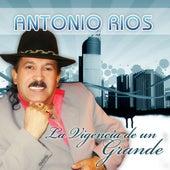 La Vigencia de un Grande de Antonio Rios