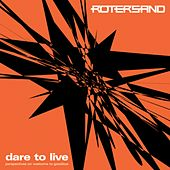 Dare To Live - Perspectives On Welcome To Goodbye de Rotersand