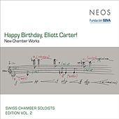 Swiss Chamber Soloists Edition, Vol. 2: Happy Birthday, Elliot Carter! by Various Artists