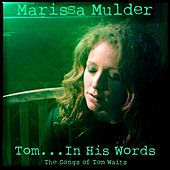 Tom... in His Words by Marissa Mulder