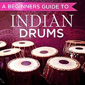 Beginners Guide to Indian Drums de Various Artists