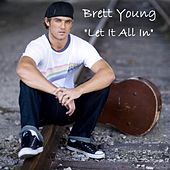 Let It All In by Brett Young