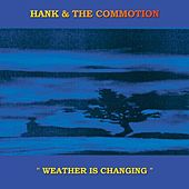 Weather Is Changing by Hank