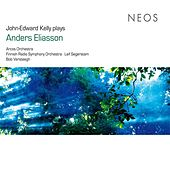 John-Edward Kelly Plays Anders Eliasson by Various Artists