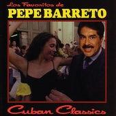 Los Favoritos De Pepe Barreto: Cuban Classics by Various Artists