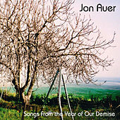 Songs From The Year Of Our Demise von Jon Auer