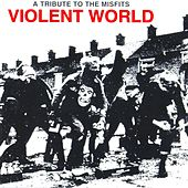 Violent World: A Tribute To The Misfits by Various Artists