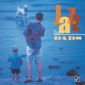 Jazz For Dads by Various Artists