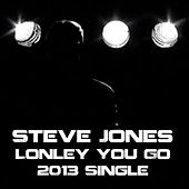 Lonely You Go by Steve Jones