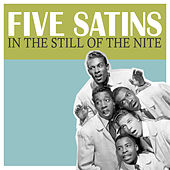 In the Still of the Nite de The Five Satins