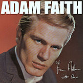 From Adam with Love by Adam Faith