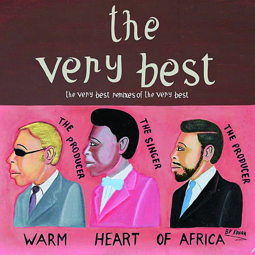 The Very Best Remixes Of The Very Best by The Very Best