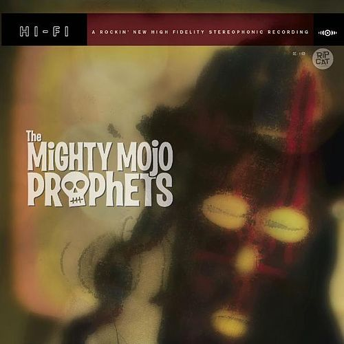 The Mighty Mojo Prophets by The Mighty Mojo Prophets