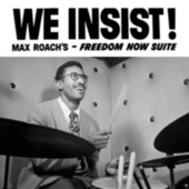 We Insist! Freedom Now Suite (Remastered) de Max Roach